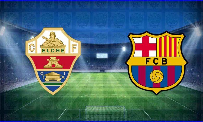 موعد ومعلق مباراة برشلونة وإلتشي القادمة والقنوات الناقلة في الدوري الاسباني