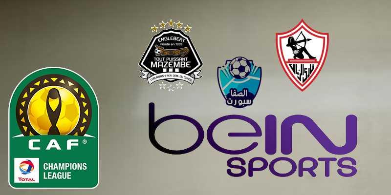 تردد قناة بي ان سبورت beIN SPORTS HD 1 الناقلة لمباراة الزمالك و مازيمبي مع موعد المباراة اليوم