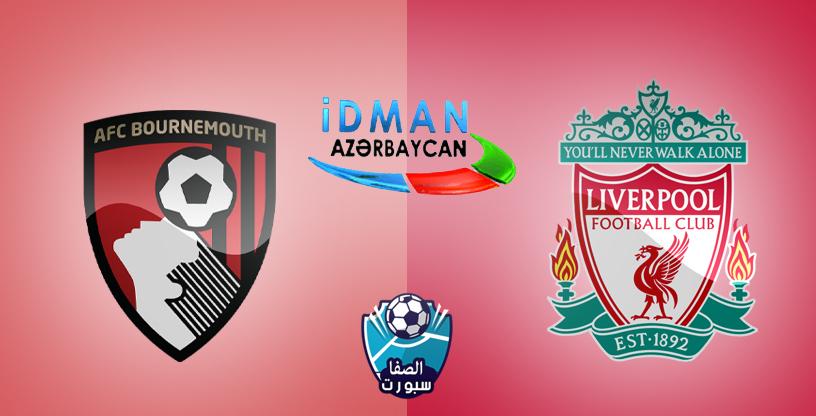 تردد قناة idman Azerbaycan التى تنقل مباراة ليفربول وبورنموث فى الدورى الانجليزى على القمر الاذري