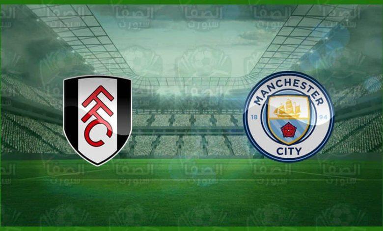 موعد مباراة مانشستر سيتي و فولهام القادمة في الدوري الانجليزي